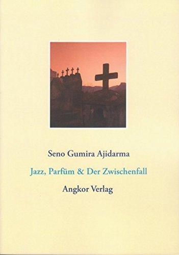 Jazz, Parfüm & Der Zwischenfall (Indonesia)