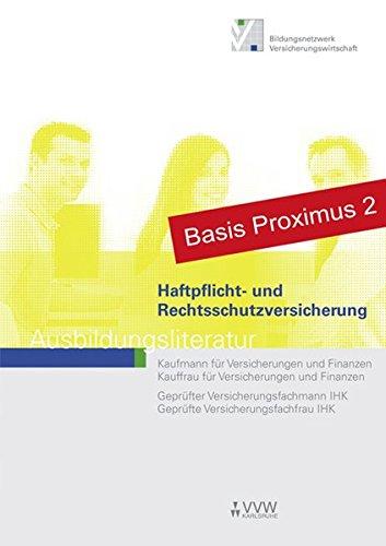 Haftpflicht- und Rechtsschutzversicherung: Ausbildungsliteratur (Ausbildungsliteratur - Kaufmann /Kauffrau für Versicherungen und Finanzen)