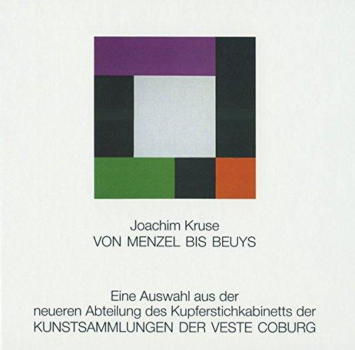 Von Menzel bis Beuys: Eine Auswahl aus der neueren Abteilung des Kupferstichkabinetts der Kunstsammlungen der Veste Coburg