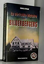 La véritable histoire des Bilderbergers de Daniel Estulin