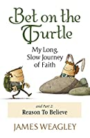Bet on the Turtle: My Long, Slow Journey of Faith