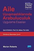 AILE UYUSMAZLIKLARINDA ARABULUCULUK - Mediation in Family Disputes