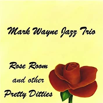 Rose Room and Other Pretty Ditties