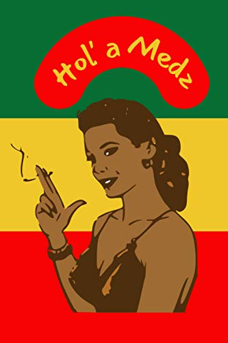 Hol' a Medz: writing book for the highly conscious weed smoker