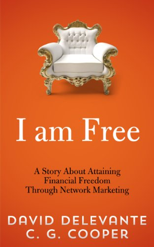 I Am Free - A Story About Attaining Financial Freedom Through Network Marketing (The Mentor Code - A Network Marketing Tale) (English Edition)