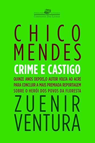 Chico Mendes - crime e castigo