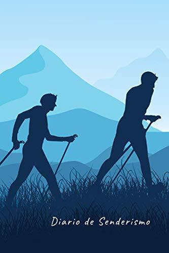 DIARIO DE SENDERISMO: Lleva un registro y seguimiento detallado de tus salidas | Cuaderno de Excursionismo, Montañismo, Hiking o Treking | Regalo creativo para senderistas y amantes de la Montaña.