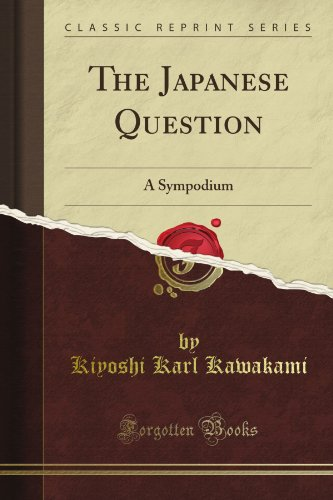 The Japanese Question: A Sympodium (Classic Reprint)