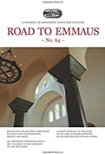 Road to Emmaus No. 64: A Journal of Orthodox Faith and Culture