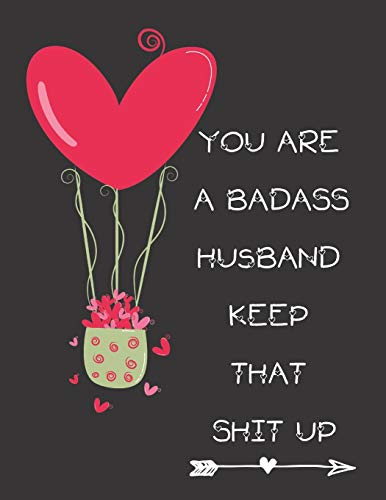 You're A BadAss Husband Keep That Shit Up: Funny Novelty Love Dot Grid Notebook/Journal | 8.5 x 11′ Large Size | Lovers Gifts For Valentines, Wedding, Friendship & Anniversary