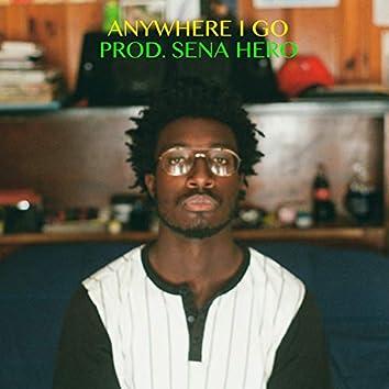 Anywhere I Go
