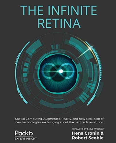The Infinite Retina Spatial Computing Augmented Reality and how a collision of new technologies product image