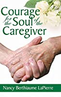 Courage for the Soul of the Caregiver