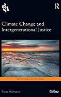 Climate Change and Intergenerational Justice (Sociological Futures)