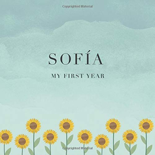 Sofía My First Year: Baby Book I Babyshower or Babyparty Gift I Keepsake I Memory Journal with prompts I Pregnancy Gift I Newborn Notebook I For the parents of Sofía