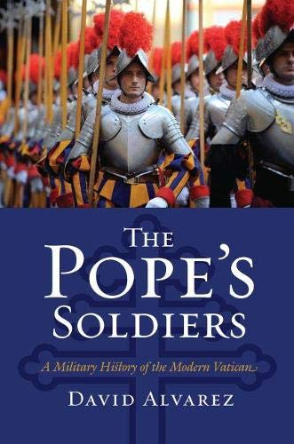 The Pope's Soldiers: A Military His…