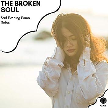 The Broken Soul - Sad Evening Piano Notes