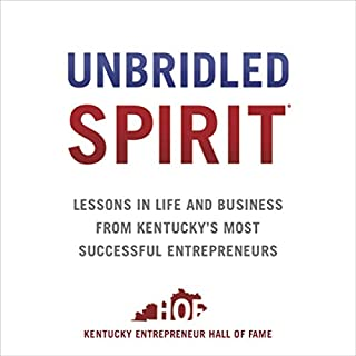 Unbridled Spirit: Lessons in Life and Business from Kentucky's Most Successful Entrepreneurs cover art