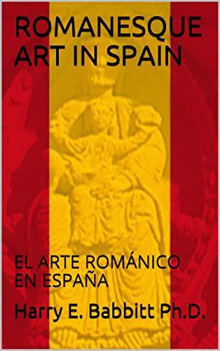 ROMANESQUE ART IN SPAIN: EL ARTE ROMÁNICO EN ESPAÑA (Spanish ...