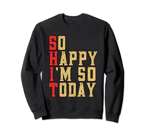 Funny So Happy I'm 50 Hoy Fiesta de Celebración de Cumpleaños Sudadera