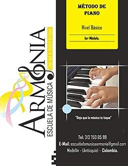 Método de Piano Armonía: Aprende a tocar piano de manera fácil, didáctica y progresiva, leyendo partitura e interpretando melodías desde la primera ...