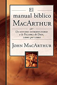 El manual bíblico MacArthur  Un estudio introductorio a la Palabra de Dios libro por libro  Spanish Edition