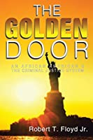The Golden Door: An African-american & the Criminal Justice System