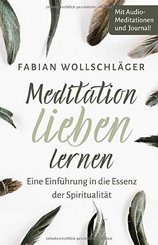Meditation lieben lernen - Eine ...