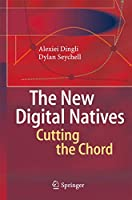 The New Digital Natives: Cutting the Chord