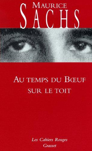 Au temps du boeuf sur le toit : Journal d'un jeune bourgeois à l'époque de la prospérité (Les Cahiers Rouges) (French Edition)