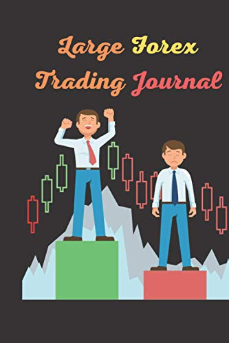 Large Forex Trading Journal: trading Notebook to Discipline and Organize Your Trading