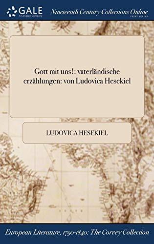 Gott Mit Uns!: Vaterlandische Erzahlungen: Von Ludovica Hesekiel