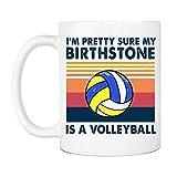 Sono abbastanza sicuro che la mia pietra di nascita sia una tazza da pallavolo, amante dello sport retrò Tazze da caffè in ceramica che dicono bianco, 11 once