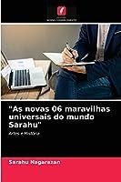 As novas 06 maravilhas universais do mundo Sarahu