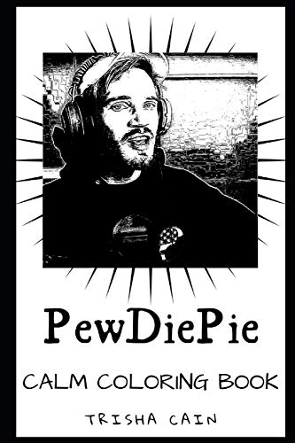 PewDiePie Calm Coloring Book (PewDiePie Calm Adult Coloring Books, Band 0)