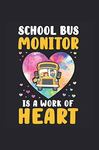 School Bus Monitor It\'s A Work Of Heart: School Bus Monitor Notebook & Journal - Appreciation Gift Idea - 120 Lined Pages, 6x9 Inches, Matte Soft Cover