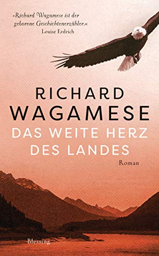 Buchseite und Rezensionen zu 'Das weite Herz des Landes: Roman' von Richard Wagamese