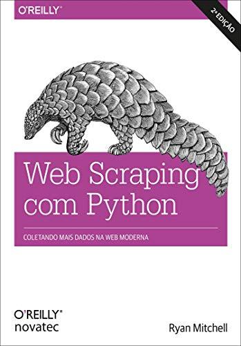 Web Scraping com Python: Coletando Mais Dados da web Moderna