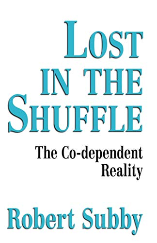 Lost In The Shuffle: The Co-Dependent Reality (English Edition)