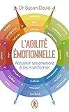 L'agilité émotionnelle : Accueillir ses émotions et les transformer
