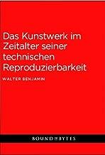 Das Kunstwerk im Zeitalter seiner technischen Reproduzierbarkeit (German Edition)