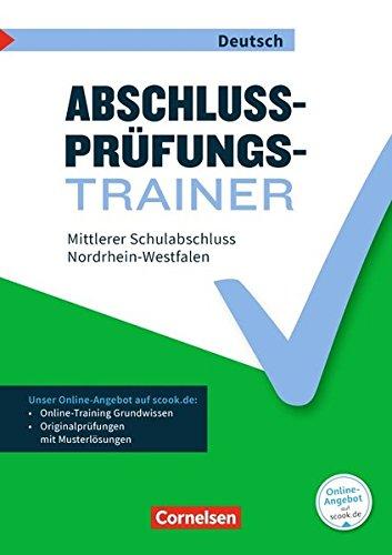 Abschlussprüfungstrainer Deutsch - Nordrhein-Westfalen: 10. Schuljahr - Mittlerer Schulabschluss: Arbeitsheft mit Lösungen und Online-Training Grundwissen