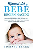 Manual del bebé recién nacido: Bienestar Total para tu Bebé desde el Día 1. Incluye 2 Libros- El...