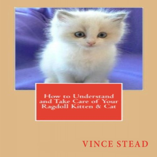 How to Understand and Take Care of Your Ragdoll Kitten & Cat cover art