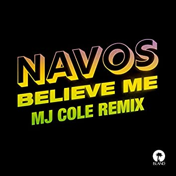 Believe Me (MJ Cole Remix)