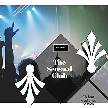 The Sensual Club - Chillout Weekends Session