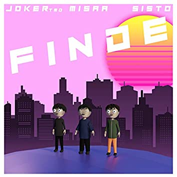Finde (feat. Misaa & Sisto)