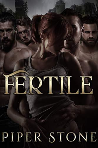 Fertile: A Dark Sci-Fi Reverse Harem Romance