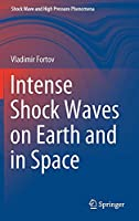 Intense Shock Waves on Earth and in Space (Shock Wave and High Pressure Phenomena)