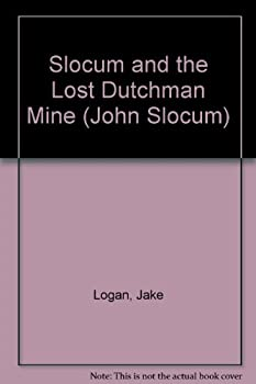 Slocum and the Lost Dutchman Mine - Book #61 of the Slocum